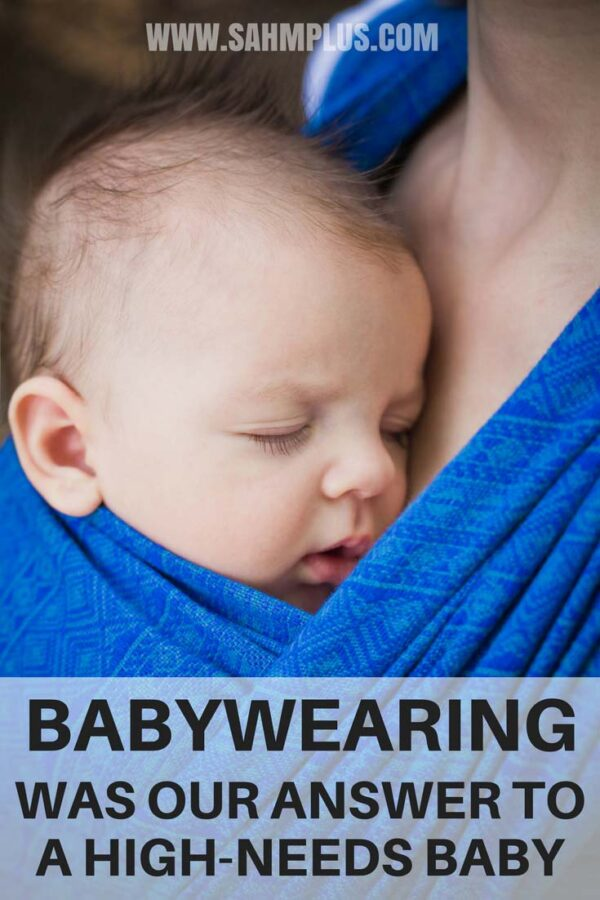 Babywearing wasn't the cause of a high-needs baby. Babywearing was the answer to dealing with a high need baby and born mama's boy. | www.sahmplus.com