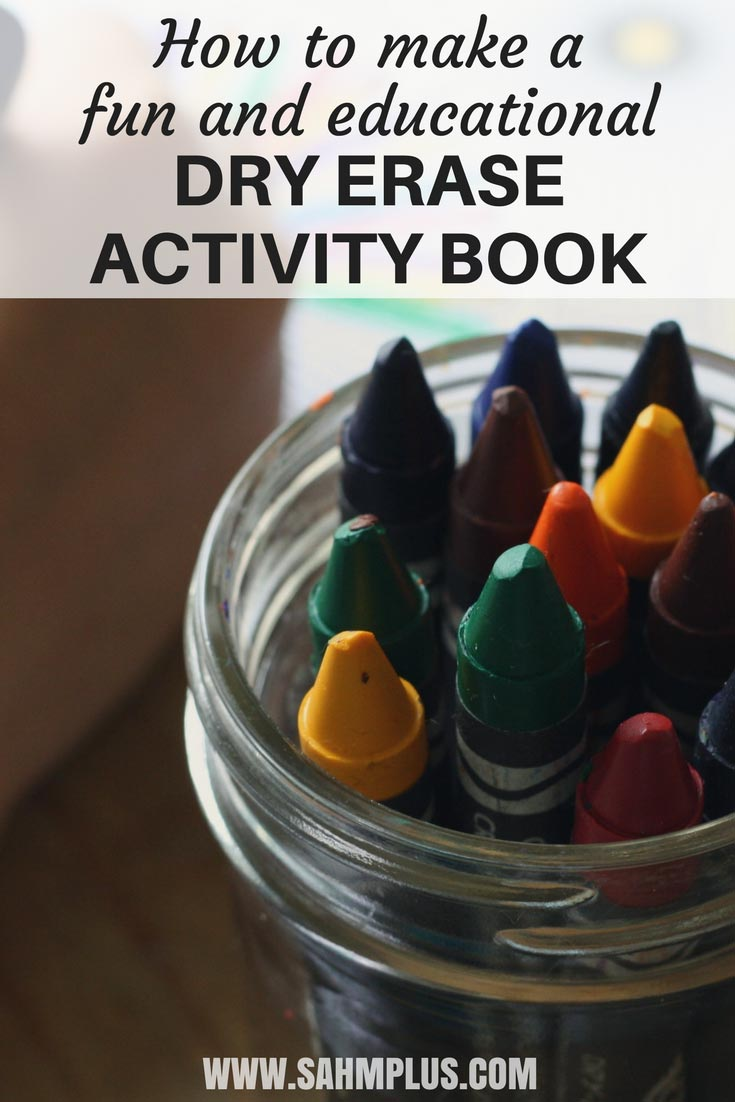 How to make a dry erase activity book for kids. All the supplies you need to make an awesome and educational dry erase activity book. | www.sahmplus.com