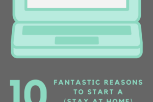 10 fantastic reasons to start a sahm blog