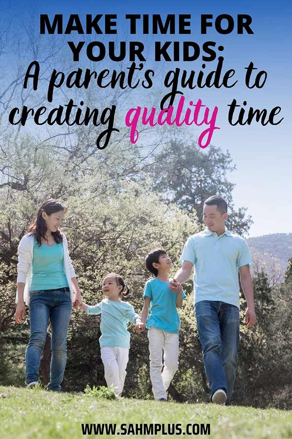 Don't just make time for your kids, learn how to create quality time that will make a difference in your child's life