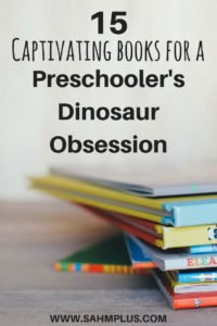 Books for a preschooler's dinosaur obsession. 15 fantastic preschool dinosaur books that will teach your kids everything from ABCs to social skills.   www.sahmplus.com
