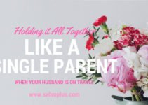 Are you wondering how to succeed at single parenting while your husband is away for business? I have some tips to help you hold it together while parenting alone
