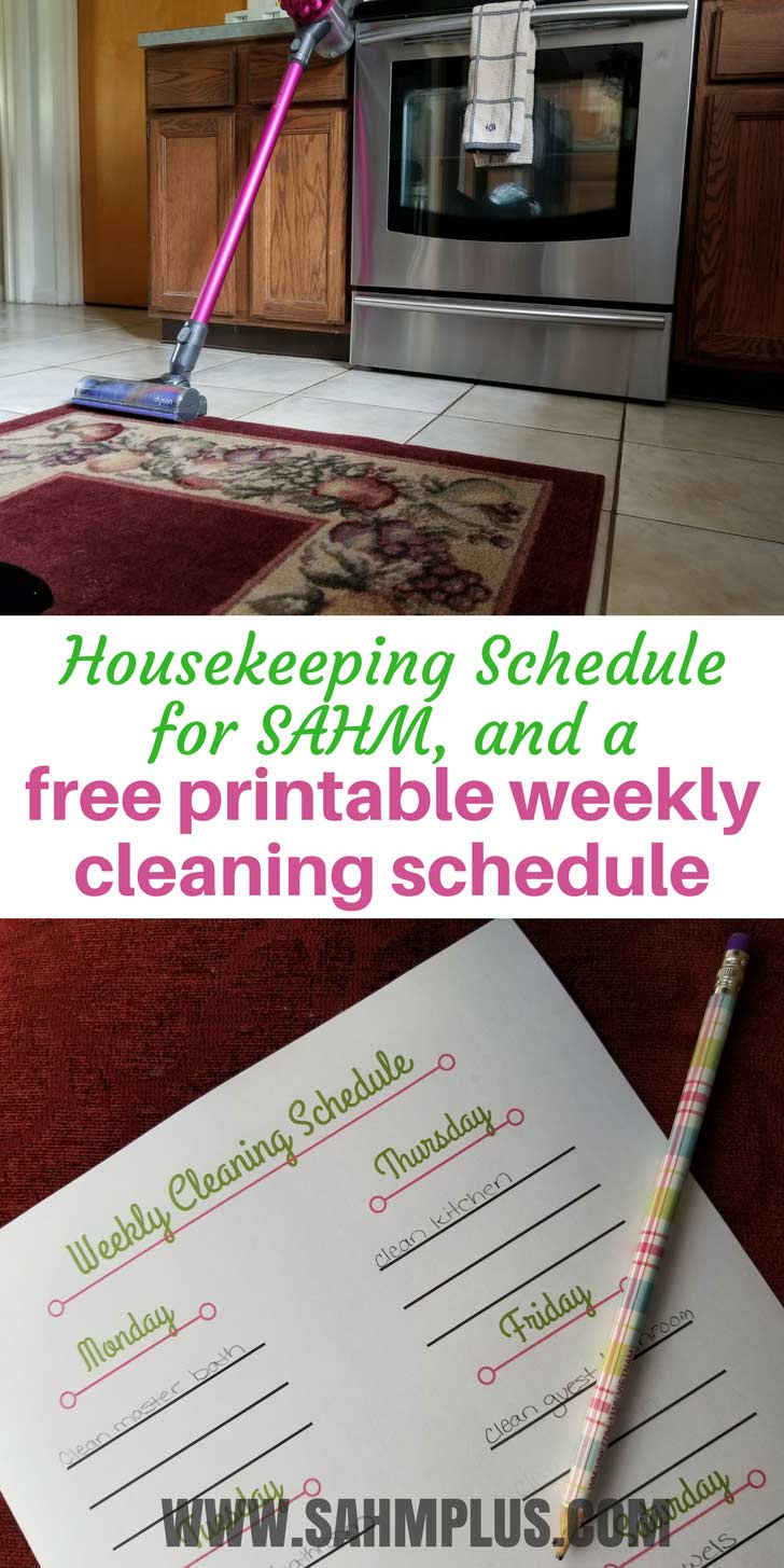 Best housekeeping schedule for a SAHM. Get a free printable weekly housekeeping schedule designed for the stay at home mom. An easy, fill in the blank schedule designed to be updated when your schedule changes | www.sahmplus.com