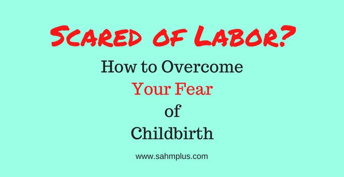 Tips for overcoming fear of childbirth when you're scared of labor.