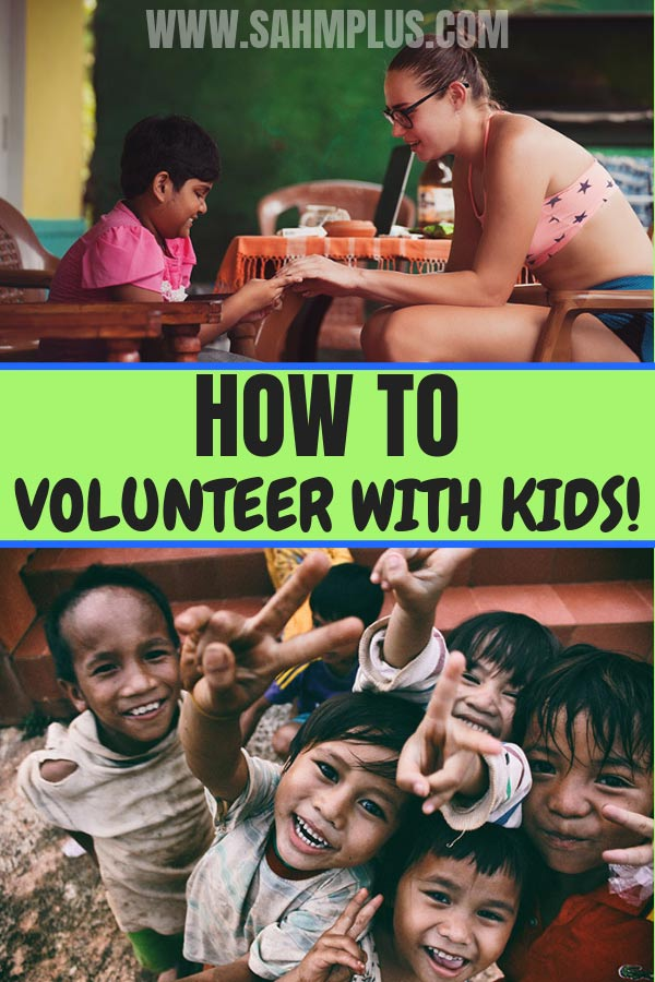 How to volunteer with children. Tips parents should use when getting kids involved in volunteer service projects | sahmplus.com