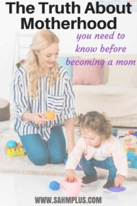 What I wish i'd known before i became a mom, the real truth about motherhood all moms need to hear, but don't   www.sahmplus.com