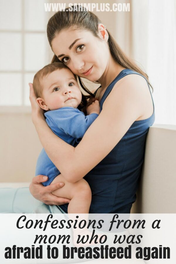 Confessions from a mom who was afraid to breastfeed her second baby. What I ultimately decided about breastfeeding my son   www.sahmplus.com