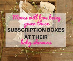 Best subscription boxes for baby showers - gift any of these subscription boxes to an expectant mama in addition to something off her baby registry. She'll be really grateful!   www.sahmplus.com