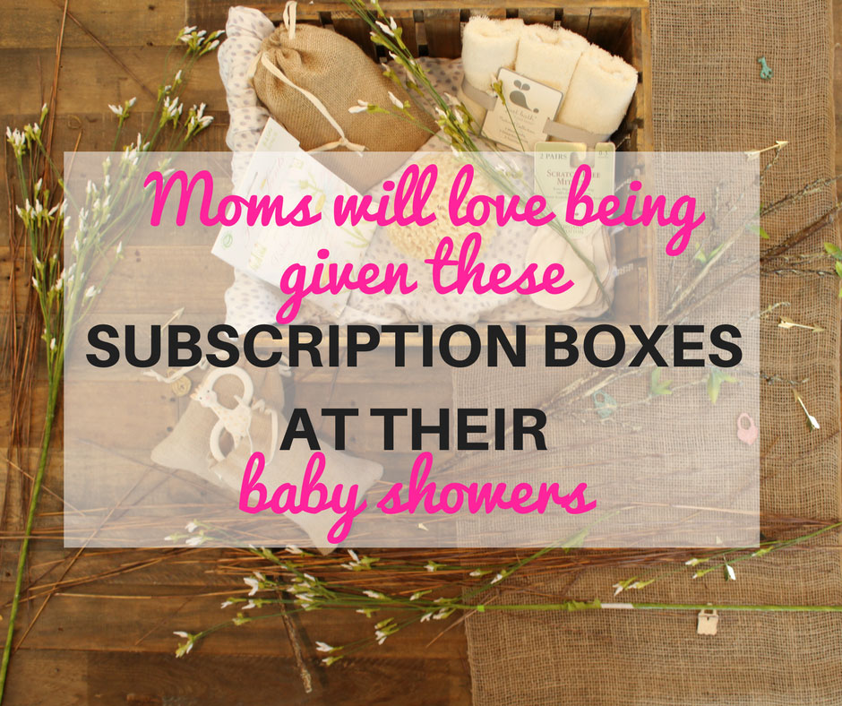 10 Best Subscription Boxes Mom To Be Will Cherish