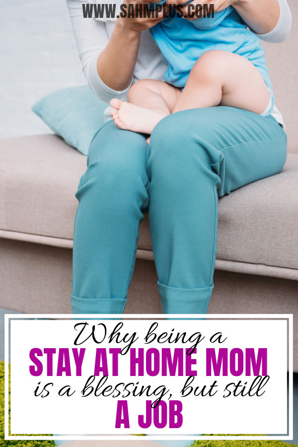 How being a stay at home mom is a job - with schedules, activities, and burnout. SAHM struggles you only understand if you've been there. | sahmplus.com