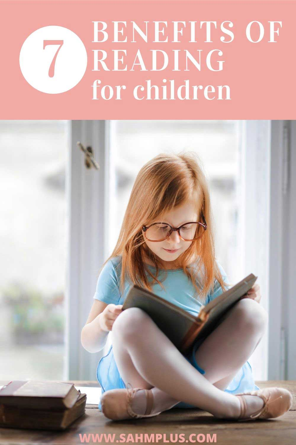 7 Benefits of reading for children.  Stress relief is just one reward of reading for kids. Why do children need books?