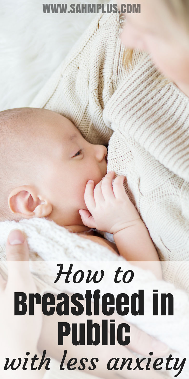 How to breastfeed in public with less anxiety. Tips from a mom who learned to breastfeed in public and no one really knew it. | www.sahmplus.com
