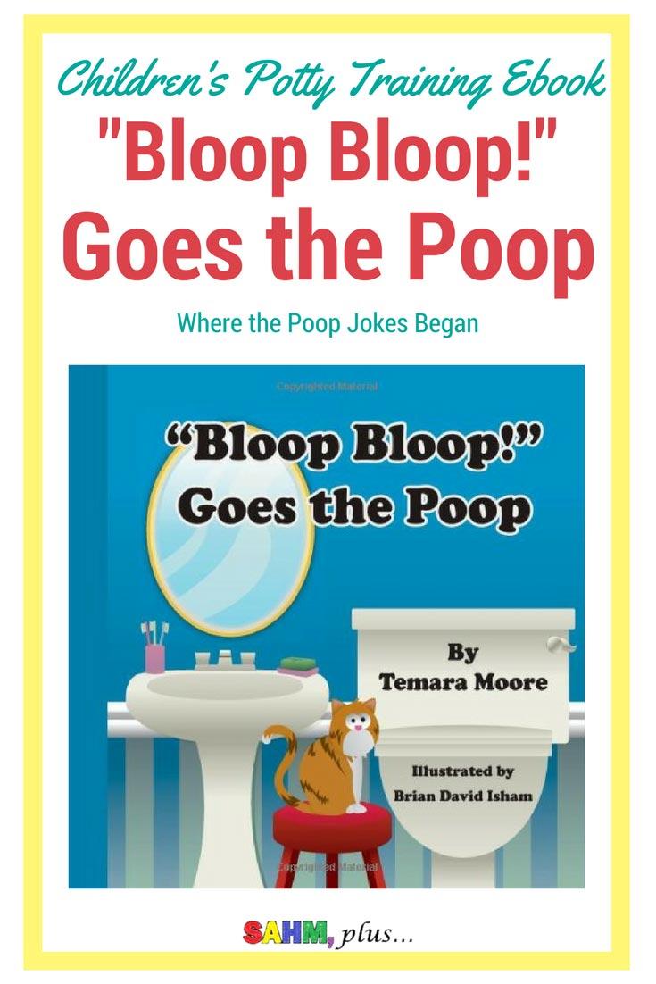 Bloop Bloop goes the poop - the children's potty training ebook that started my toddler's poop jokes