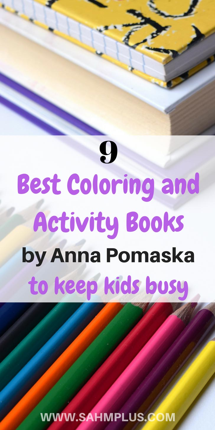 Activity and coloring books are awesome gift ideas. Plus, they're perfect for travel or fun summer break busy work! Check out the 9 best books by Anna Pomaska to keep kids busy www.sahmplus.com