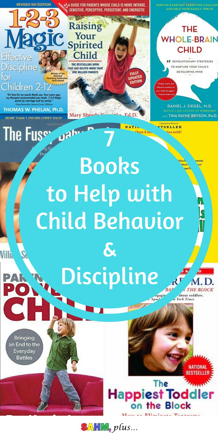 Why won't my child listen or do as he's told? These 7 books may help with your child's behavior as you learn to discipline effectively. Understand your child's behavior before tackling it! via www.sahmplus.com