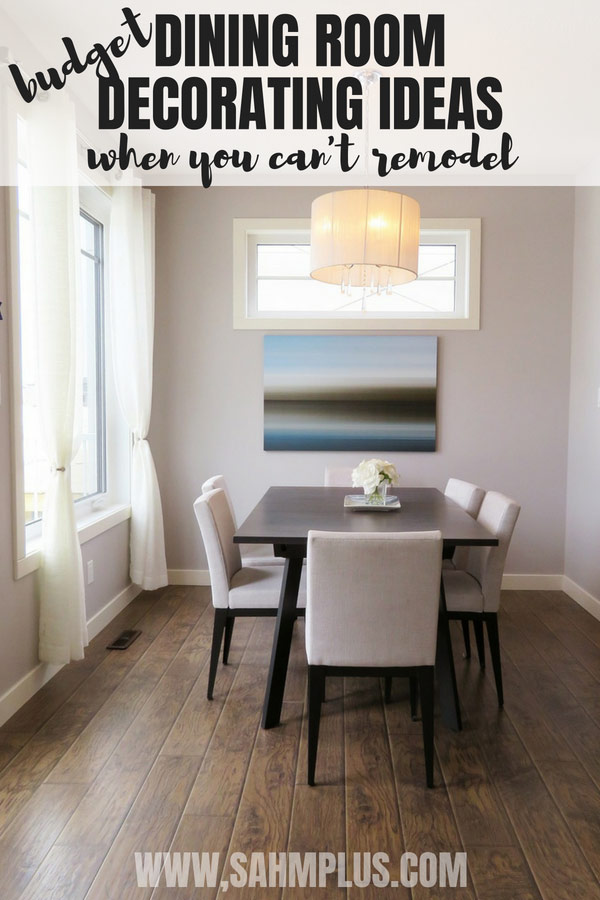 Dining room decorating ideas when you're on a budget and can't remodel.