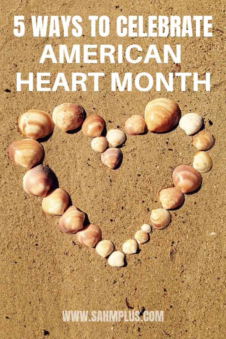 Ideas to celebrate American Heart Month. What to do to have a healthier heart, and live longer for your family by reducing risks to cardiovascular disease.