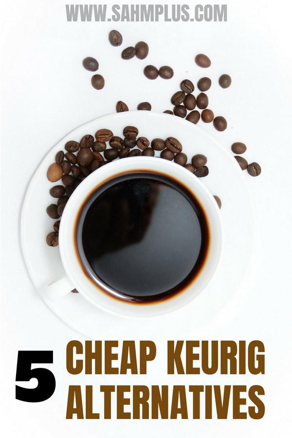 Cheap Keurig alternative single cup coffee makers. mama needs coffee but she's on a budget | sahmplus.com