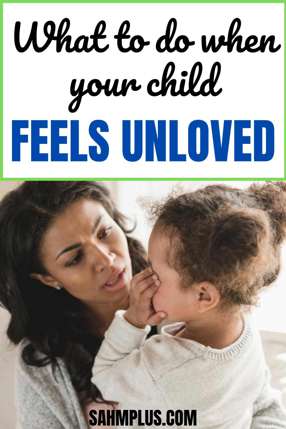 Does your child feel unloved?  What to do when your child says you don't love them.