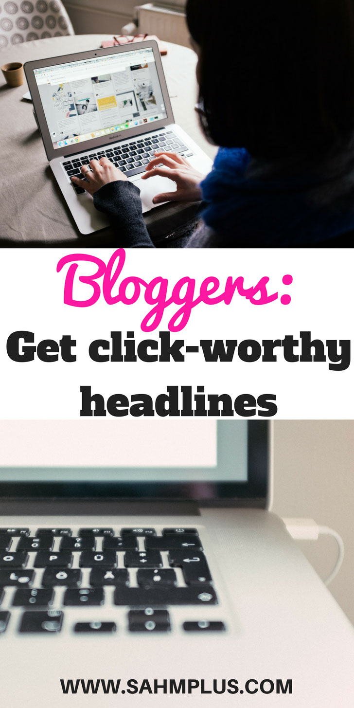 It's important to get click-worthy headlines. Writing headlines for the blog posts you spent hours on can be daunting. And how do you make an irresistible headline that makes people want to read your blog? I can help | www.sahmplus.com
