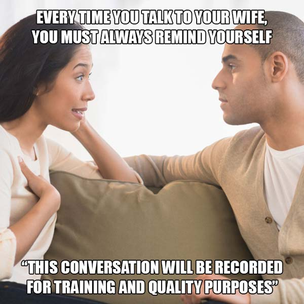 this conversation will be recorded; funny marriage meme
