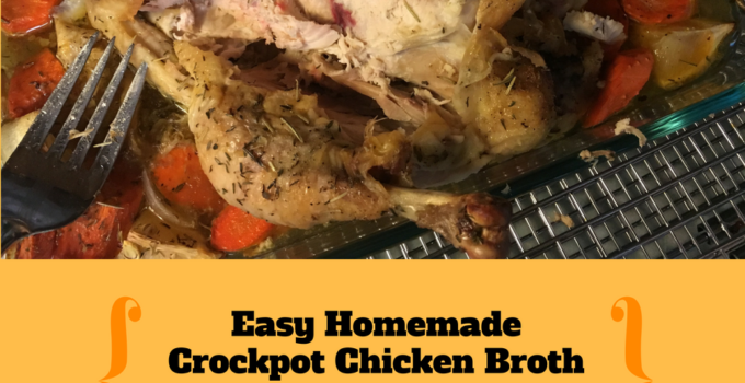 Easy homemade crock pot chicken broth