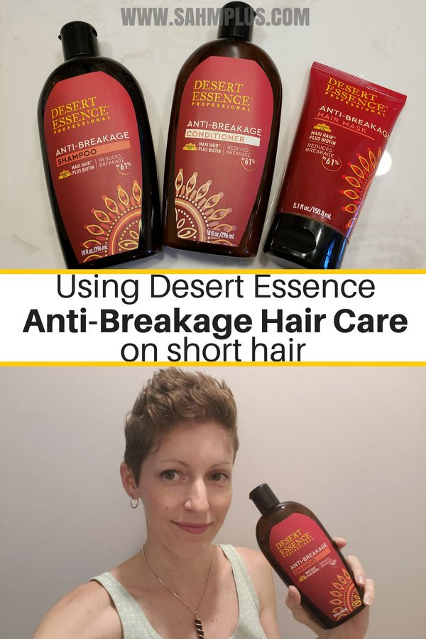 Why and how I use Desert Essence Anti-Breakage hair care on my short hair. More natural and healthy anti-breakage shampoo. sahmplus.com #momsmeet #health #beauty #hair #haircare #mom #momlife #shorthair #mommylife