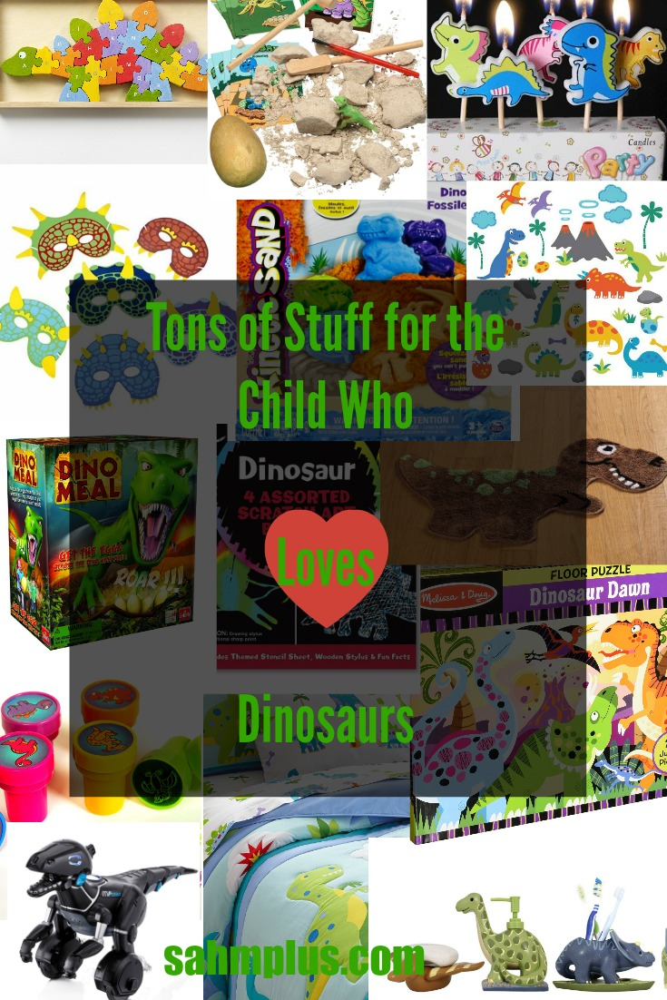 child have a dinosaur obsession? Tons of stuff for the child who loves dinosaurs