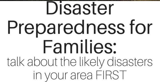 First step in emergency preparedness - talk about types of disasters with your family. Disaster preparedness families | www.sahmplus.com