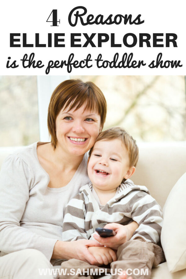 Toddler and mom sit on couch with remote - a pinterest image - 4 reasons Ellie Explorer is the perfect toddler show | www.sahmplus.com