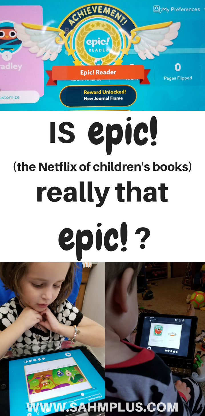 Is Epic! for kids really that epic? Touted as the Netflix of childrens' books, is it really worth it? | www.sahmplus.com