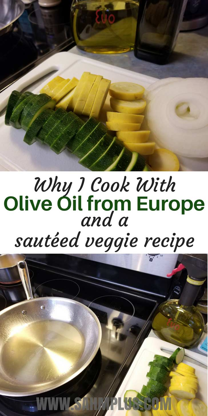 Why and how to choose European extra virgin olive oil. Plus an easy sauteed veggie side dish recipe | www.sahmplus.com