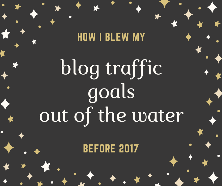 How i exceeded blog traffic goals for 2017 in December 2016