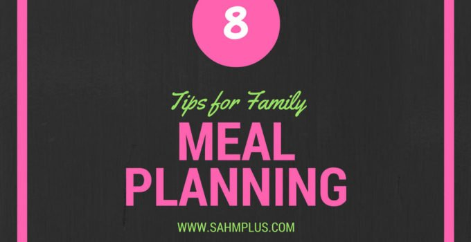 8 family meal planning tips from a SAHM of two