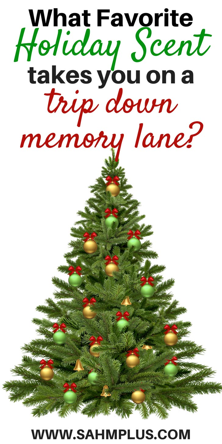 Let's take a trip down memory lane ... what is your favorite holiday scent? Why? | www.sahmplus.com