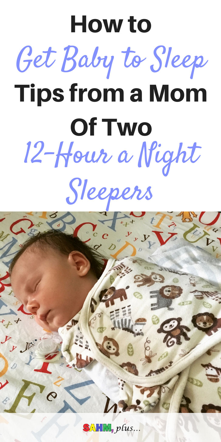 Tips from a mom of two 12-hour a night sleepers | How to get baby to sleep | get baby to sleep through the night | baby sleep tips and tricks | www.sahmplus.com