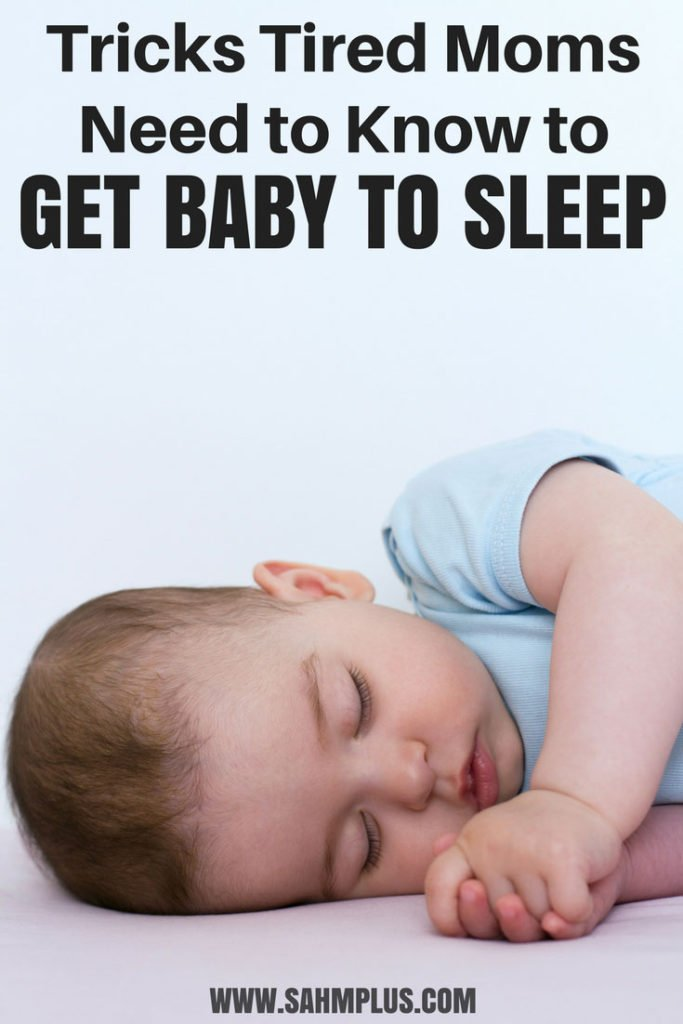Get baby to sleep (maybe even through the night). Baby sleep tips for tired moms | www.sahmplus.com