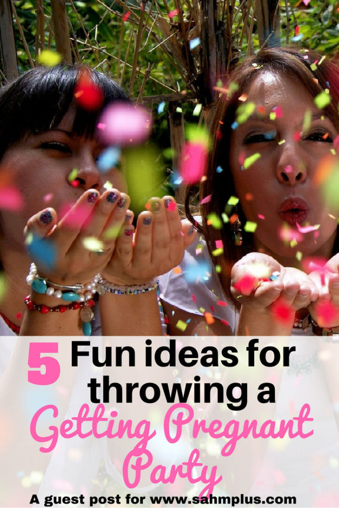 Some call it a getting pregnant party others a TTC party.  No matter what, the concept is the same ... you're ready to announce to the world you're hoping to have a baby.  Echo shares this fun post with 5 ideas to help you party right! | www.sahmplus.com