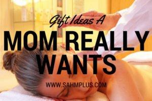 Gift ideas a mom really wants. Get mom a gift she'll appreciate