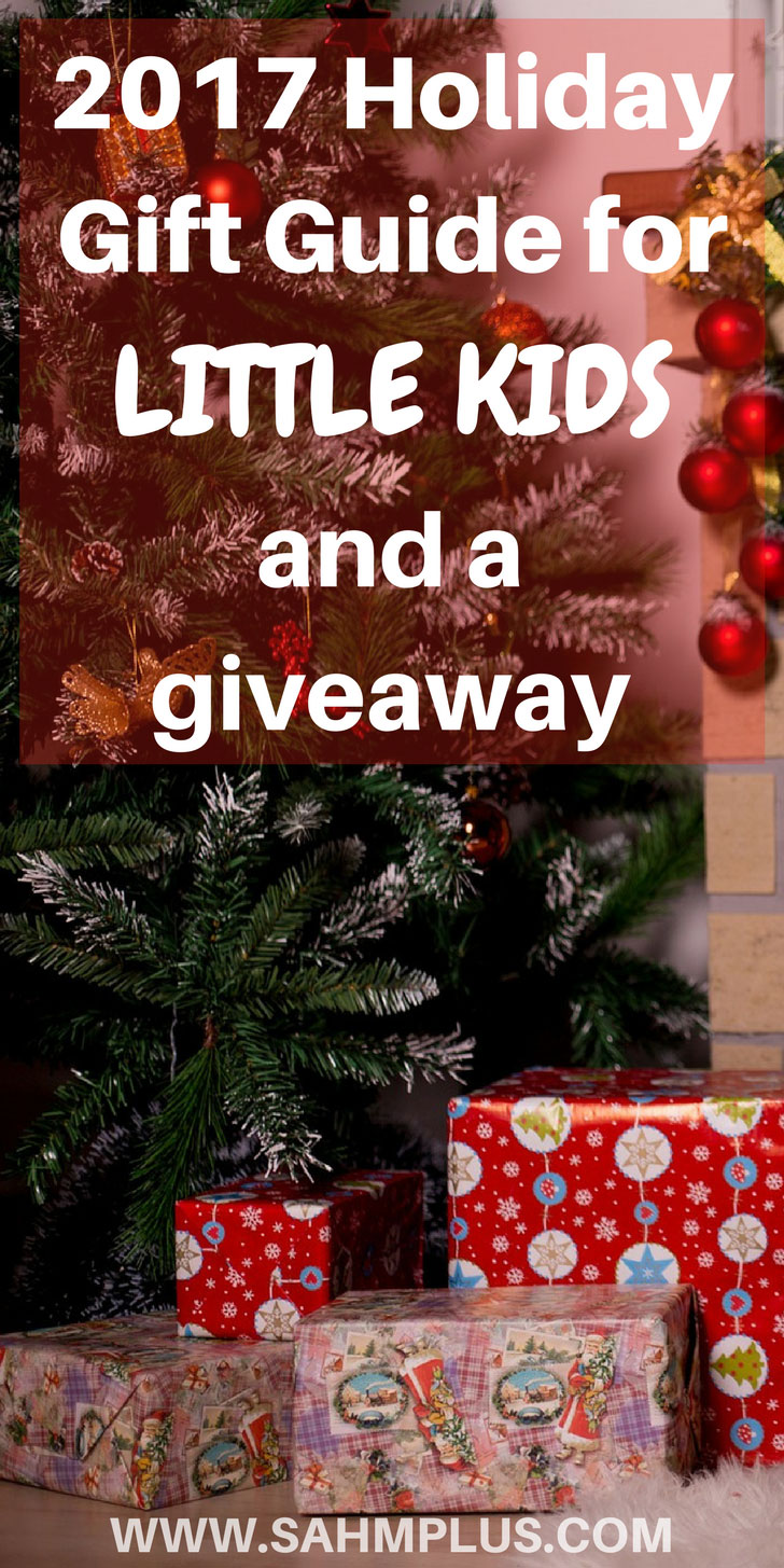 2017 Holiday Gift Guide for Little Kids (3 and over) plus a great giveaway to help you get your Christmas gift list checked off faster   www.sahmplus.com