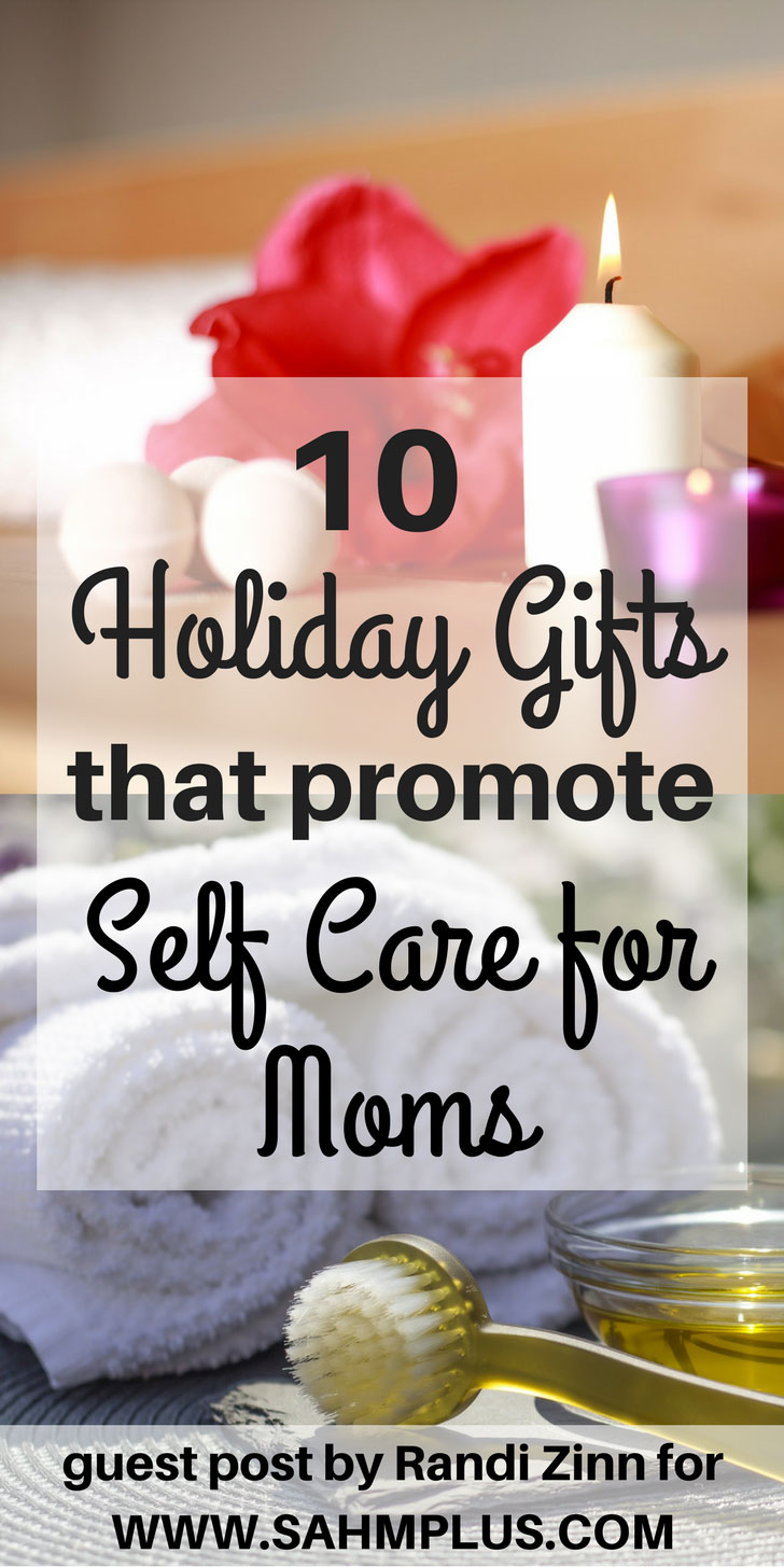 10 Holiday Gifts That Promote Self Care for Moms | A guest post for www.sahmplus.com