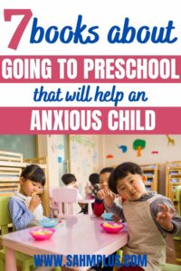 Settle anxiety about going to preschool with 7 awesome books about preschool for an uncertain child