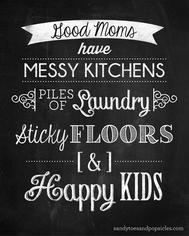 Your kids happiness is more important than the cleanliness of your home
