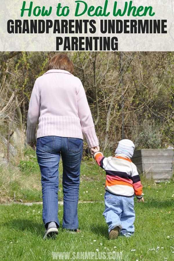 Grandparents undermining parents? What to do when grandparents undermine parents and overstep boundaries . | www.sahmplus.com