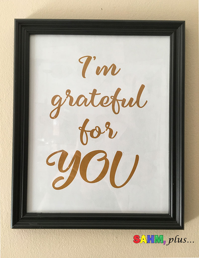 8 years of marriage has taught me to be grateful, so I created this printable - perfect for Thanksgiving or sharing your thankfulness every day. Grateful for you 8x10 printable | www.sahmplus.com
