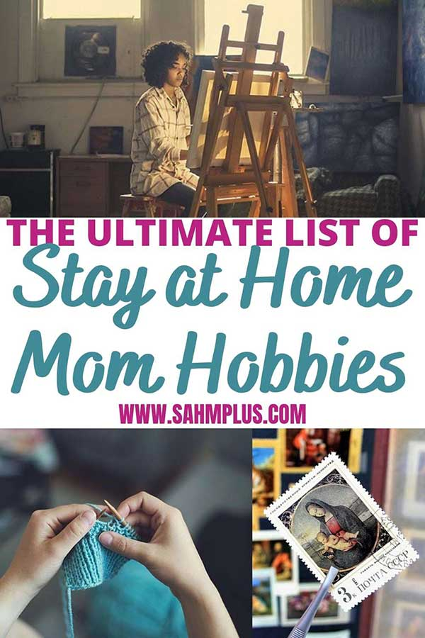 A big (maybe surprising) list of hobbies for stay at home moms. Ready to make some time for yourself but don't know what you want to do? Get some hobby ideas for moms here | www.sahmplus.com