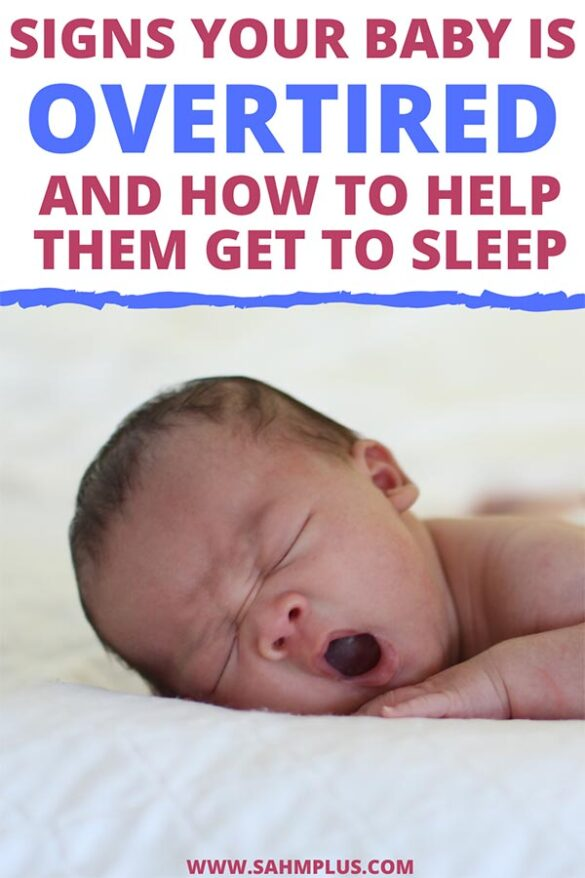 Why is my baby fighting sleep? Signs you have an overtired baby and how to get an overtired baby to sleep.