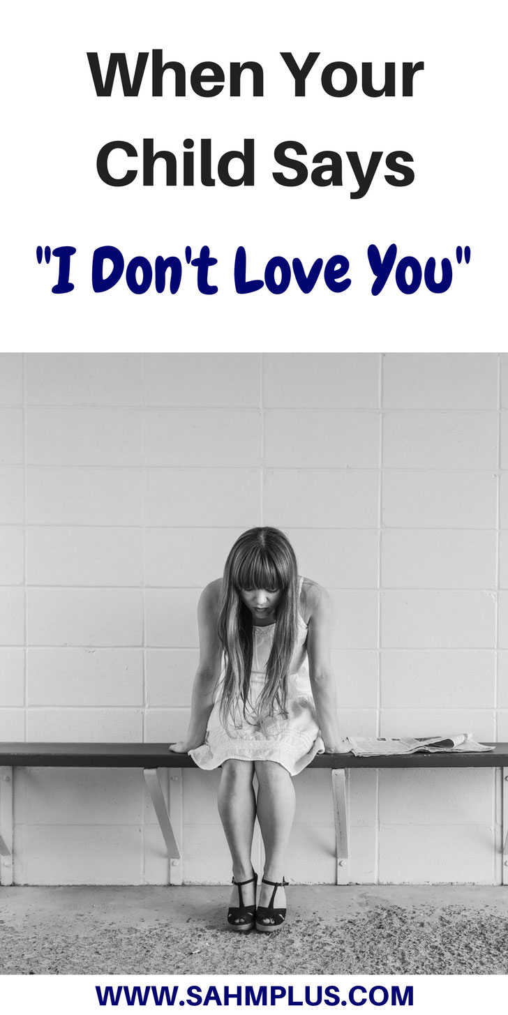 """What do you do when your child says hurtful words like """"I don't love you""""?   mom problems   motherhood   child behavior   www.sahmplus.com"""