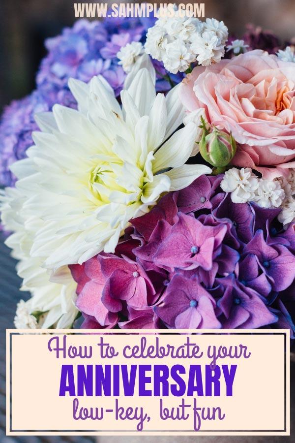 7 low key anniversary ideas that are still fun.  You'll love your wedding anniversary celebration | sahmplus.com