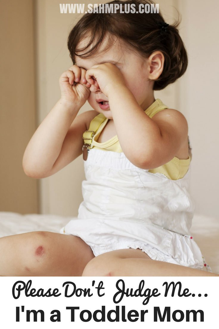 Toddler crying - Please don't judge me ... I'm a toddler mom! Life with toddlers is both magical and terrifying. I'm bound to look crazy and I see your judgemental stares. | www.sahmplus.com